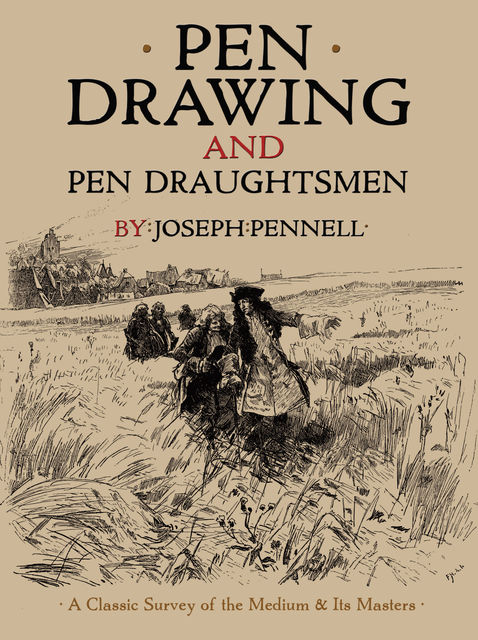 Pen Drawing and Pen Draughtsmen, Joseph Pennell