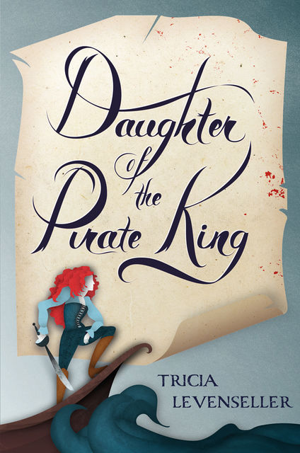 Daughter of the Pirate King, Tricia Levenseller
