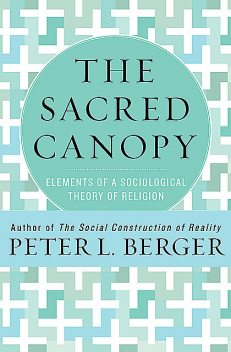 The Sacred Canopy, Peter Berger