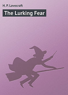 The Lurking Fear, Howard Lovecraft