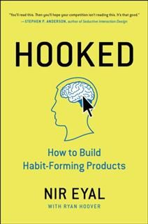 Hooked: How to Build Habit-Forming Products, Nir Eyal