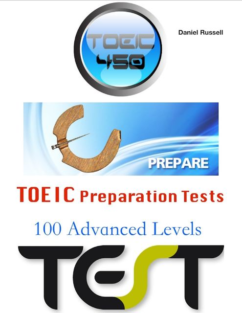 Toeic Preparation Tests – 100 Advanced Levels, Daniel Russell