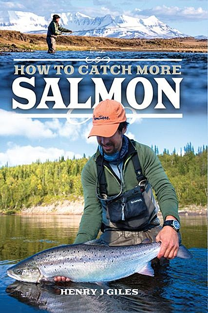 How to Catch More Salmon, Henry Giles