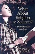 FaithQuestions – What About Religion and Science, Paul E. Stroble