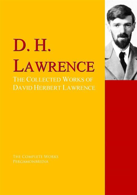 The Collected Works of David Herbert Lawrence, David Herbert Lawrence, Richard Aldington, Amy Lowell, Fletcher John Gould