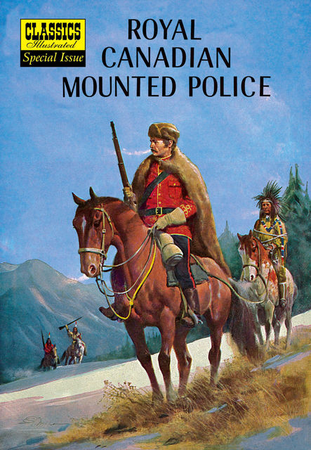 Royal Canadian Mounted Police   - Classics Illustrated Special Issue, Lorenz Graham