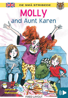 Kommas Easy Reading: Molly and Aunt Karen – niv. 2, Johanne Mathiasen