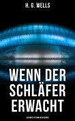 Wenn der Schläfer erwacht (Science-Fiction-Klassiker), Herbert George Wells