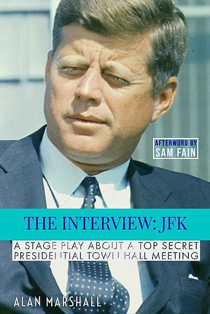 The Interview JFK, Alan Marshall
