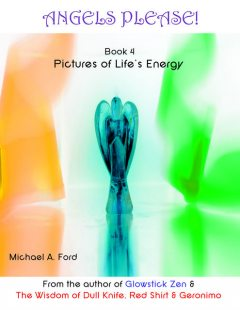 Angels Please! (Book 4), Michael A Ford