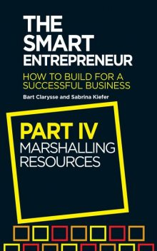The Smart Entrepreneur (Part IV: Marshalling resources), Bart Clarysse, Sabrina Kiefer