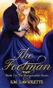 The Footman (The Masqueraders Book 1), Minerva Spencer, S.M. LaViolette