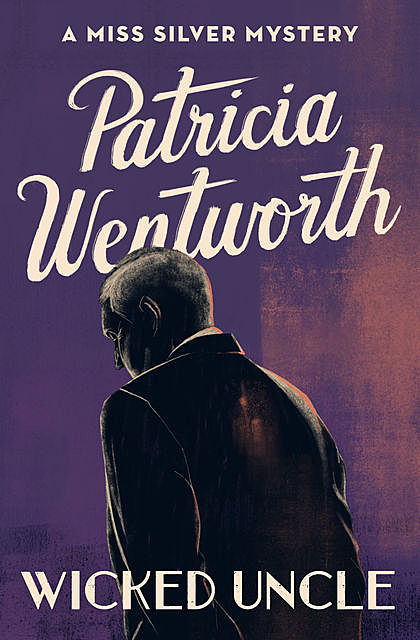 Wicked Uncle, Patricia Wentworth