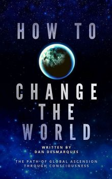 How to Change the World, Dan Desmarques