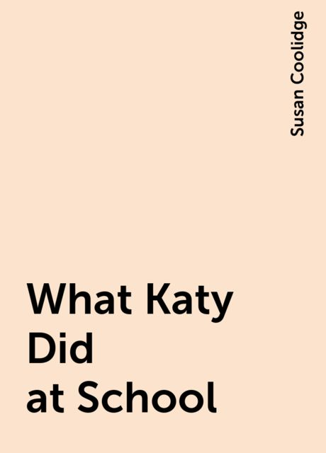 What Katy Did at School, Susan Coolidge
