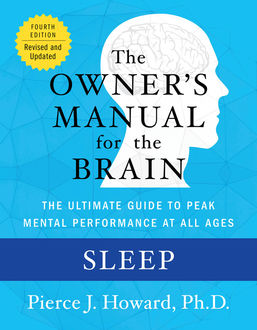 Sleep: The Owner's Manual, Pierce Howard