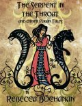 The Serpent In the Throat, and Other Pagan Tales (Epub), Rebecca Buchanan
