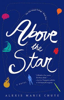 Above the Star, Alexis Marie Chute