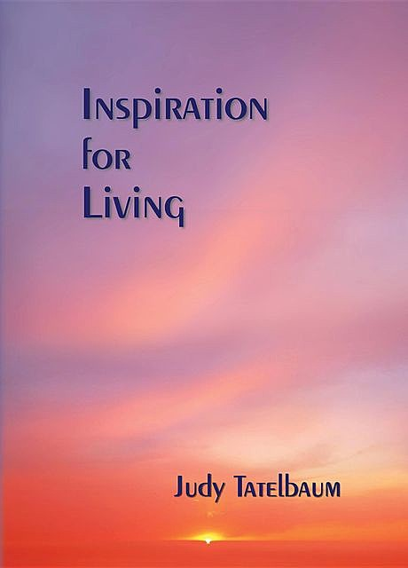 Inspiration for Living, Judy Tatelbaum