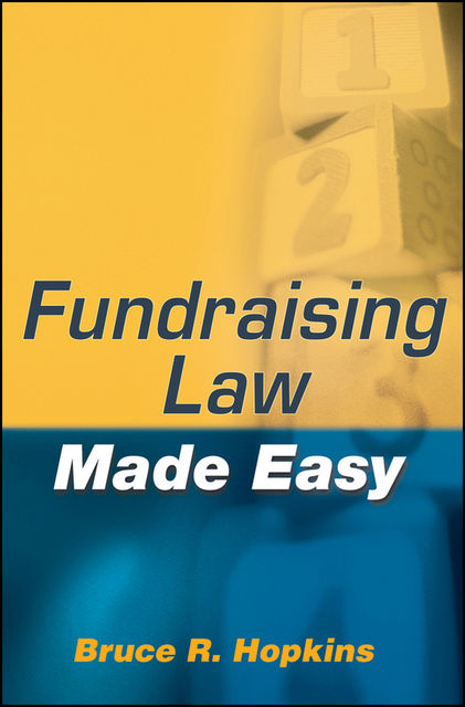 Fundraising Law Made Easy, Bruce R.Hopkins