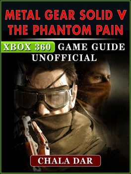 Metal Gear Solid V The Phantom Pain Game Guide Unofficial, The Yuw