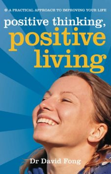 Positive Thinking, Positive Living, David Fong