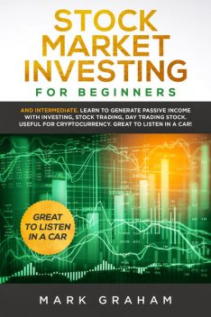 Stock Market Investing for Beginners, Mark Graham