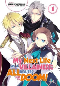 My Next Life as a Villainess: All Routes Lead to Doom! Volume 1, Satoru Yamaguchi