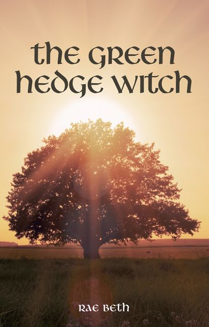 The Green Hedge Witch, Rae Beth