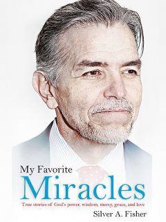 My Favorite Miracles, Silver A. Fisher