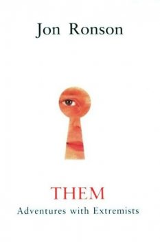 Them – Adventures with Extremists, Jon Ronson