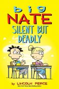 Big Nate: Silent But Deadly, Lincoln Peirce
