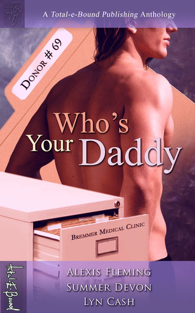 Who's Your Daddy, Lyn Cash, Alexis Fleming, Summer Devon