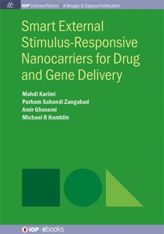 Smart External Stimulus-Responsive Nanocarriers for Drug and Gene Delivery, Amir Ghasemi, Mahdi Karimi, Michael R Hamblin, Parham Sahandi Zangabad