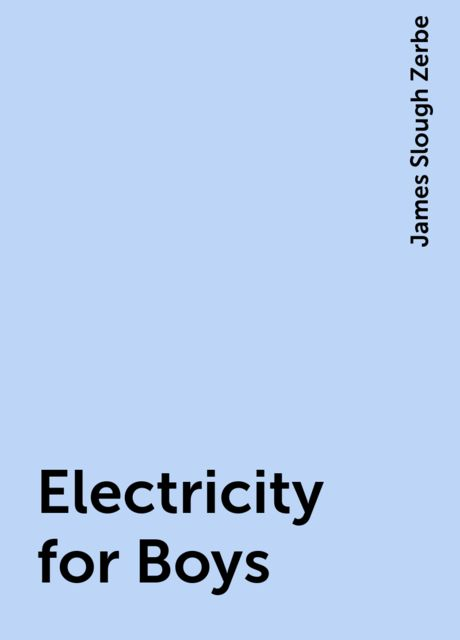Electricity for Boys, James Slough Zerbe