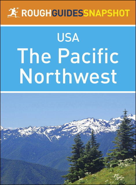 The Pacific Northwest (Rough Guides Snapshot USA), Rough Guides