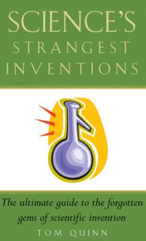 Science's Strangest Inventions, Tom Quinn