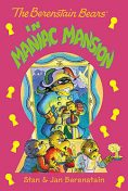 The Berenstain Bears Chapter Book: Maniac Mansion, Jan Berenstain, Stan