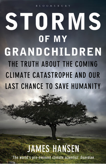 Storms of My Grandchildren, James Hansen