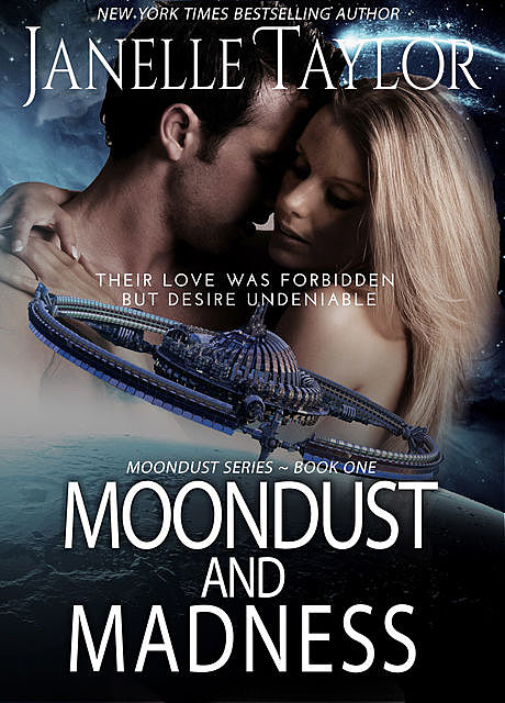 Moondust and Madness, Janelle Taylor