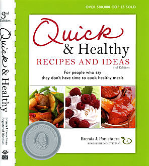 Quick and Healthy Recipes and Ideas, Brenda Ponichtera