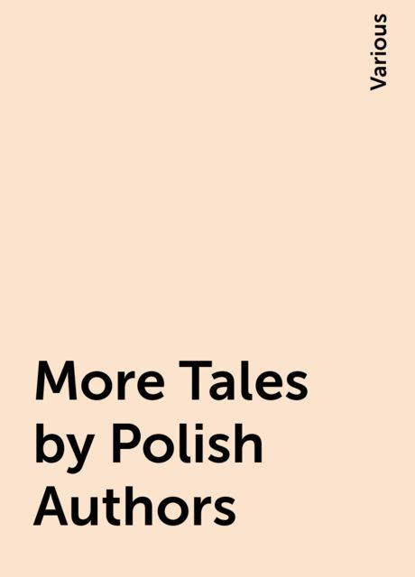 More Tales by Polish Authors, Various
