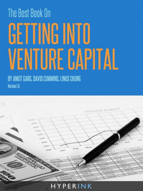 The Best Book On Getting Into Venture Capital, Ankit Garg, David Cummins, Linus Chung