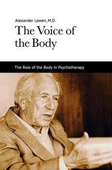 The Voice of the Body, Alexander Lowen