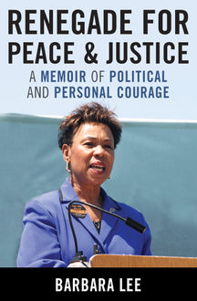 Renegade for Peace and Justice, Barbara Lee