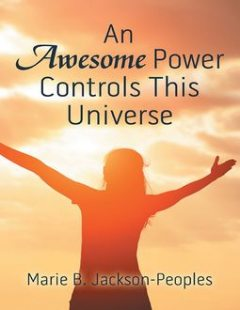 An Awesome Power Controls This Universe, Marie B. Jackson-Peoples