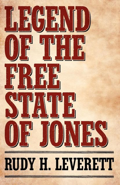 Legend of the Free State of Jones, Rudy H.Leverett