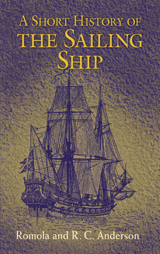 A Short History of the Sailing Ship, R.C.Anderson, Romola Anderson