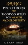 Gray's Pocket Book of Hoodoo Spells for Wealth and Prosperity, Deran Gray
