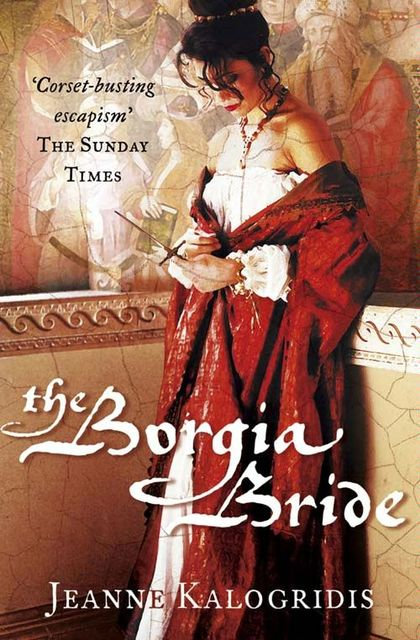 The Borgia Bride, Jeanne Kalogridis